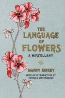 Mandy Kirkby, Vanessa Diffenbaugh - Language of Flowers a Miscellany - 9780230759633 - V9780230759633