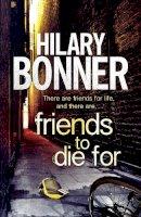 Bonner, Hilary - Friends to Die for - 9780230766648 - KLJ0015457