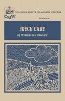 W V O'Connor - Joyce Cary (Essays on Modern Writers) - 9780231026802 - KHS1023959