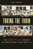 Austin, Joe - Taking the Train - 9780231111430 - V9780231111430