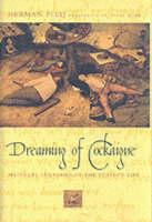 Pleij, Herman - Dreaming of Cockaigne: Medieval Fantasies of the Perfect Life - 9780231117029 - KEX0284583
