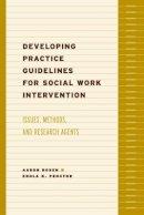 . Ed(s): Rosen, Aaron; Proctor, Enola K. - Developing Practice Guidelines for Social Work Intervention - 9780231123112 - V9780231123112