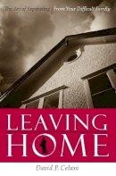 Celani, David P. - Leaving Home - 9780231134774 - V9780231134774