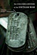Anderson, David L. - The Columbia History of the Vietnam War - 9780231134811 - V9780231134811