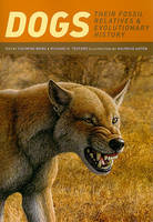 Xiaoming Wang - Dogs: Their Fossil Relatives and Evolutionary History - 9780231135290 - V9780231135290