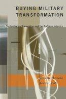 Dombrowski, Peter J.; Gholz, Eugene - Buying Military Transformation - 9780231135702 - V9780231135702