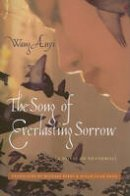 Anyi, Wang - The Song of Everlasting Sorrow - 9780231143431 - V9780231143431