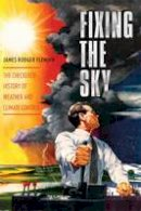 Fleming, James Rodger - Fixing the Sky - 9780231144131 - V9780231144131