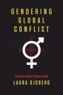 Sjoberg, Laura - Gendering Global Conflict - 9780231148610 - V9780231148610