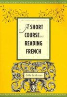 Brickman, Celia - A Short Course in Reading French - 9780231156776 - V9780231156776