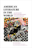 Dimock, Wai-chee - American Literature in the World: An Anthology from Anne Bradstreet to Octavia Butler - 9780231157377 - V9780231157377