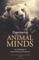 Smith, Julie, Mitchell, Robert - Experiencing Animal Minds: An Anthology of Animal-Human Encounters (Critical Perspectives on Animals: Theory, Culture, Science and Law) - 9780231161510 - V9780231161510