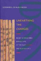 Shaughnessy, Edward L. - Unearthing the Changes - 9780231161848 - V9780231161848