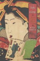 Emmerich, Michael - The Tale of Genji: Translation, Canonization, and World Literature - 9780231162739 - V9780231162739