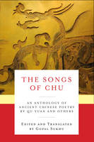 Qu, Yuan - The Songs of Chu: An Anthology of Ancient Chinese Poetry by Qu Yuan and Others (Translations from the Asian Classics) - 9780231166072 - V9780231166072