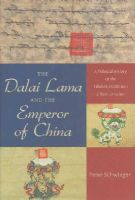 Schwieger, Peter - The Dalai Lama and the Emperor of China: A Political History of the Tibetan Institution of Reincarnation - 9780231168526 - V9780231168526