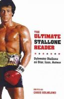 Holmlund, Chris - The Ultimate Stallone Reader: Sylvester Stallone as Star, Icon, Auteur - 9780231169813 - V9780231169813