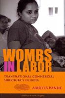 Pande, Amrita - Wombs in Labor: Transnational Commercial Surrogacy in India (South Asia Across the Disciplines) - 9780231169912 - V9780231169912