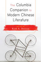 Denton, Kirk - The Columbia Companion to Modern Chinese Literature - 9780231170093 - V9780231170093