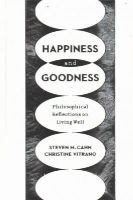 Cahn, Steven M., Vitrano, Christine - Happiness and Goodness: Philosophical Reflections on Living Well - 9780231172400 - V9780231172400
