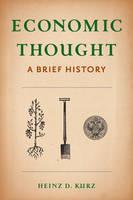 Kurz, Heinz - Economic Thought: A Brief History - 9780231172592 - V9780231172592
