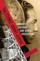 Lee, Steven - The Ethnic Avant-Garde: Minority Cultures and World Revolution (Modernist Latitudes) - 9780231173520 - V9780231173520