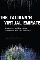 Aggarwal, Neil Krishan - The Taliban's Virtual Emirate: The Culture and Psychology of an Online Militant Community - 9780231174268 - V9780231174268