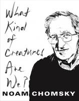 Chomsky, Noam - What Kind of Creatures are We? - 9780231175968 - V9780231175968