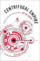 Chung, Jae Ho - Centrifugal Empire: Central-Local Relations in China - 9780231176200 - V9780231176200