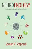 Shepherd, Gordon M. - Neuroenology: How the Brain Creates the Taste of Wine - 9780231177009 - V9780231177009