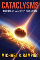 Rampino, Michael - Cataclysms: A New Geology for the Twenty-First Century - 9780231177801 - V9780231177801