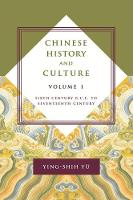 Yü, Ying-shih - Chinese History and Culture: Sixth Century B.C.E. to Seventeenth Century (Masters of Chinese Studies) (Volume 1) - 9780231178587 - V9780231178587