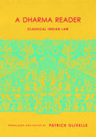 Olivelle, Patrick - A Dharma Reader: Classical Indian Law (Historical Sourcebooks in Classical Indian Thought) - 9780231179560 - V9780231179560