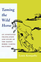 Komjathy, Louis - Taming the Wild Horse: An Annotated Translation and Study of the Daoist Horse Taming Pictures - 9780231181266 - V9780231181266