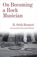 Bennett, H. Stith - On Becoming a Rock Musician (Legacy Editions) - 9780231182850 - V9780231182850