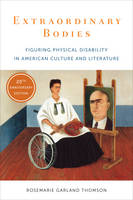 Thomson, Rosemarie Garland - Extraordinary Bodies: Figuring Physical Disability in American Culture and Literature - 9780231183178 - V9780231183178