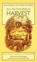 - All in the End Is Harvest: An Anthology for Those Who Grieve - 9780232516241 - KAK0000490