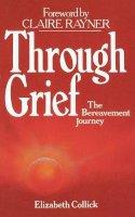 Collick, Elizabeth - Through Grief - 9780232516821 - KAK0000968