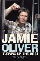 Smith, Gilly - Jamie Oliver: Turning Up the Heat - 9780233001685 - KTG0001473