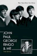 Barrow, Tony - John Paul George Ringo & Me: The Real Beatles Story - 9780233003276 - V9780233003276