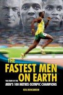Neil Duncanson - The Fastest Men on Earth: The Story of the Men's 100 Metre Champions - 9780233003368 - V9780233003368