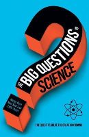 Mun Keat Looi, Hayley Birch, Colin Stuart - The Big Questions in Science: The Quest to Solve the Great Unknowns - 9780233004488 - KSG0009598