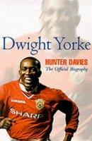 Davies, Hunter - Dwight Yorke: The Offficial Biography - 9780233997896 - KTG0008401
