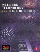 Bailey, Andy R. - Network Technology for Digital Audio - 9780240515885 - V9780240515885