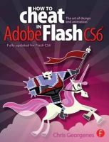Georgenes, Chris - How to Cheat in Adobe Flash CS6 - 9780240522500 - V9780240522500