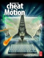 Sheffield, Patrick - How to Cheat in Motion - 9780240810973 - V9780240810973