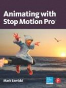 Sawicki, Mark - Animating with Stop Motion Pro - 9780240812199 - V9780240812199