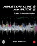 Robinson, Keith; Singletary, Huston - Ableton Live 8 and Suite 8 - 9780240812281 - V9780240812281