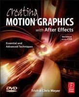 Meyer, Chris; Meyer, Trish - Creating Motion Graphics with After Effects - 9780240814155 - V9780240814155