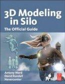 Ward, Antony; Randall, David; Nevercenter - 3D Modeling in Silo - 9780240814810 - V9780240814810